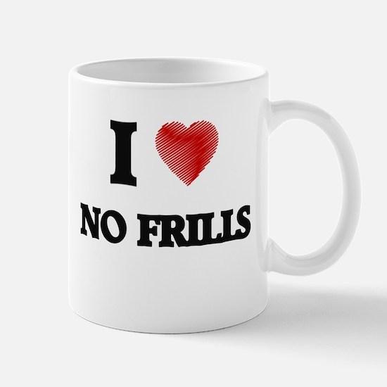 I Love No-Frills Mugs