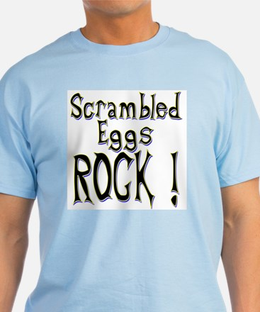 Scrambled Eggs Rock ! T-Shirt