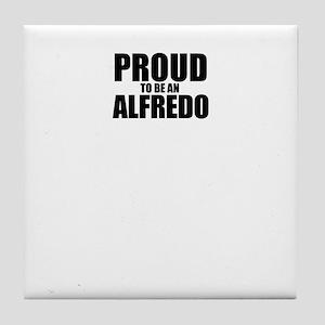 Proud to be ALFREDO Tile Coaster