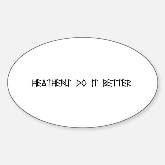 Heathens Do It Better Oval Decal