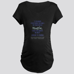 IT IS MAGIC. Maternity T-Shirt