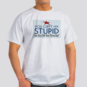 You can't fix stupid... T-Shirt