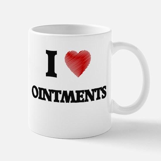 I Love Ointments Mugs