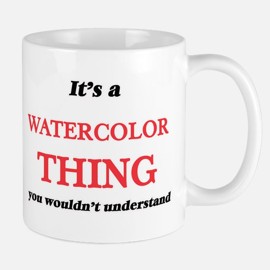 It's a Watercolor thing, you wouldn't Mugs
