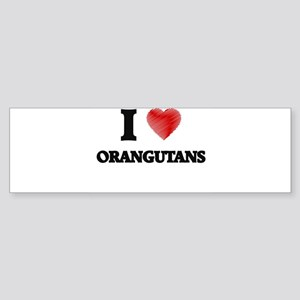 I Love Orangutans Bumper Sticker