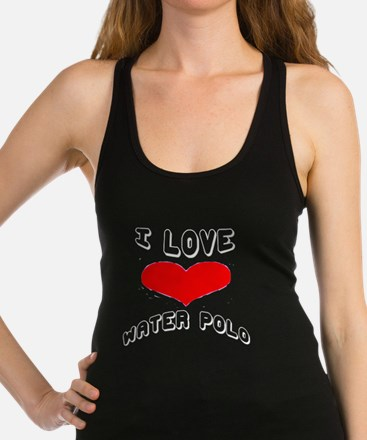 I love Water Polo Games Racerback Tank Top