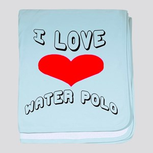 I love Water Polo Games baby blanket