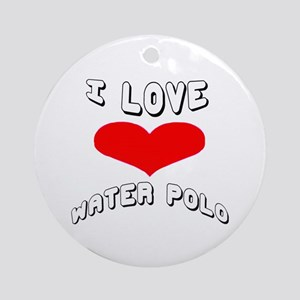 I love Water Polo Games Round Ornament