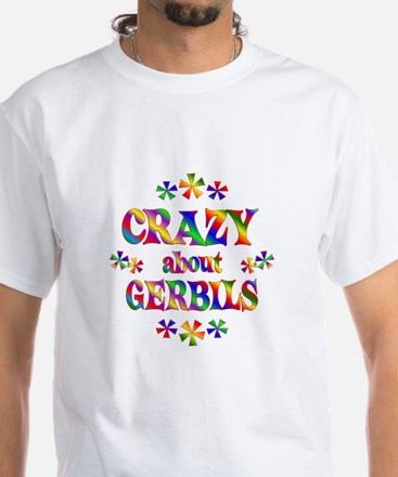 Crazy About Gerbils White T-Shirt