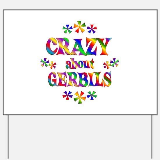 Crazy About Gerbils Yard Sign