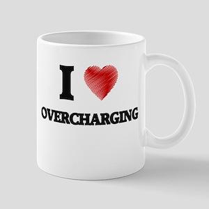 I Love Overcharging Mugs