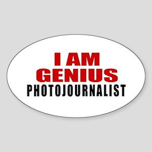 I Am Genius Photojournalist Sticker (Oval)