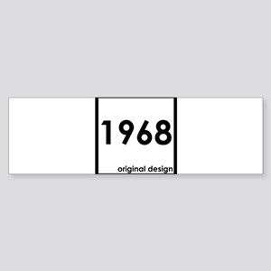1968 birthday original design year Bumper Sticker
