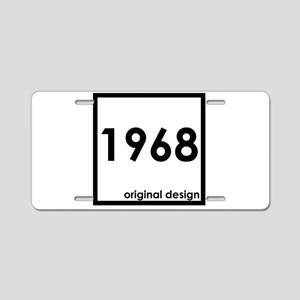 1968 birthday original desi Aluminum License Plate