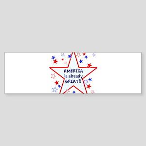 America is already great, vote 2016 Bumper Sticker