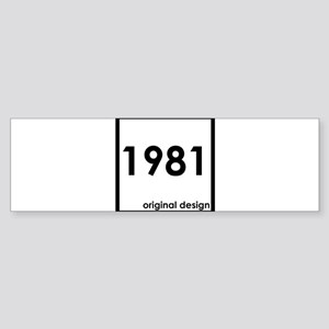 1981 year age original birthday des Bumper Sticker