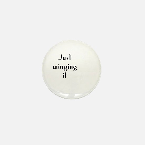 Just winging it Mini Button