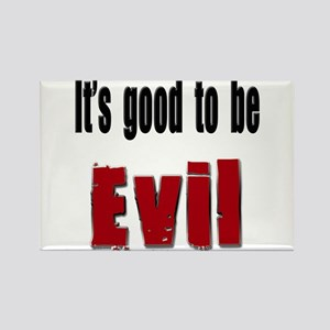 It's good to be evil Rectangle Magnet