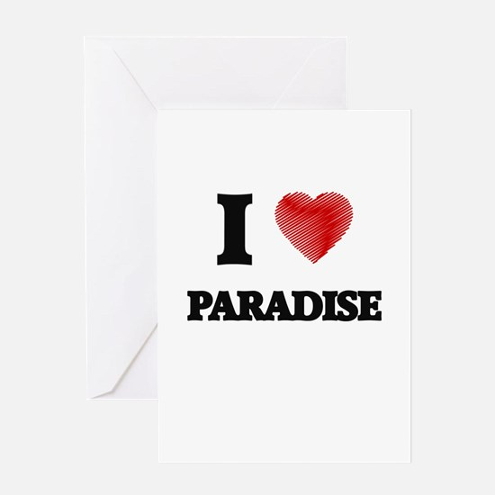 I Love Paradise Greeting Cards