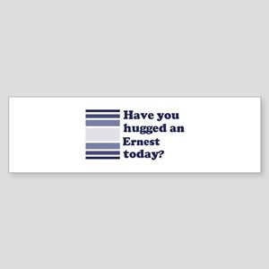Hugged Ernest Bumper Sticker