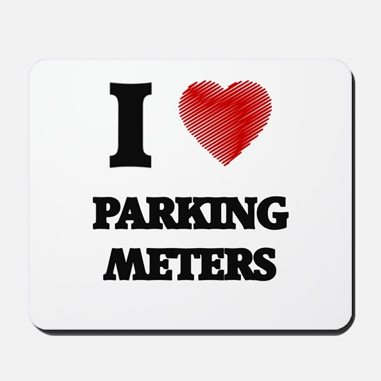 I Love Parking Meters Mousepad
