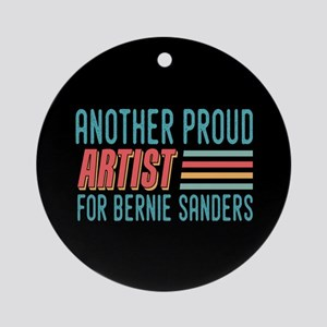 Another Proud Artist For Bernie Round Ornament