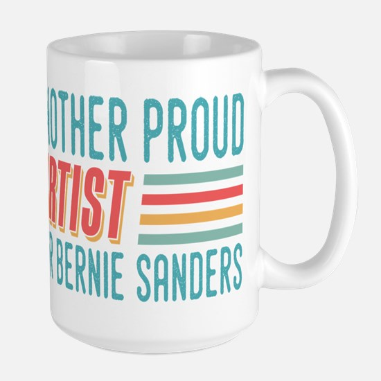 Another Proud Artist For Bernie Mugs