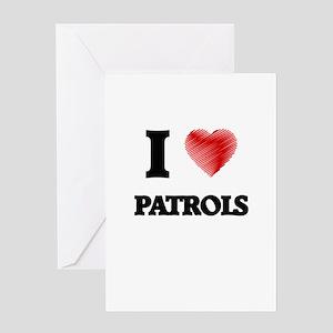 I Love Patrols Greeting Cards