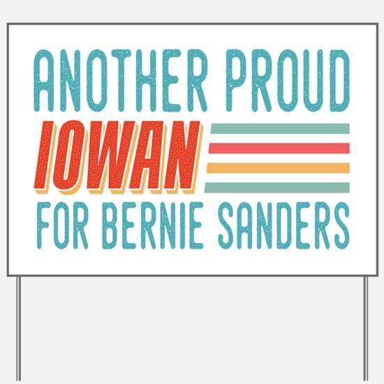 Another Proud Iowan For Bernie Yard Sign