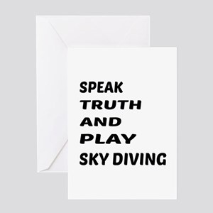 Speak Truth And Play Sky Diving Greeting Card