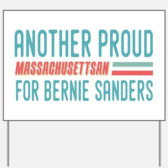 Another Proud Massachusettsan For Bernie Yard Sign