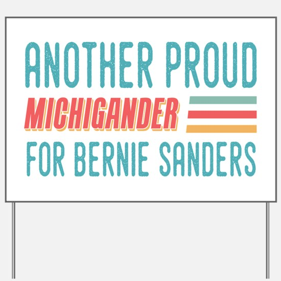 Another Proud Michigander For Bernie Yard Sign