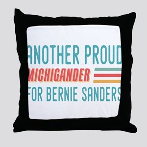 Another Proud Michigander For Bernie Throw Pillow