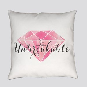 Be Unbreakable Everyday Pillow