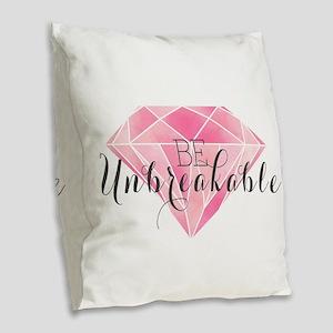 Be Unbreakable Burlap Throw Pillow