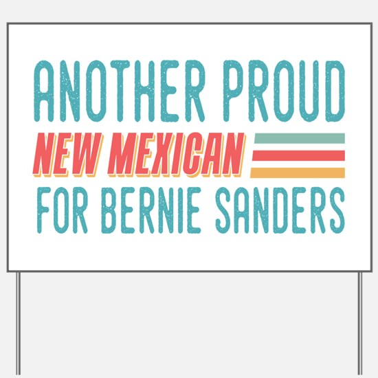 Another Proud New Mexican For Bernie Yard Sign