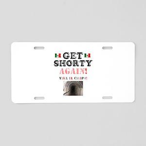 GET SHORTY AGAIN - VIVA EL Aluminum License Plate