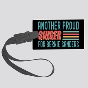 Another Proud Singer For Bernie Luggage Tag