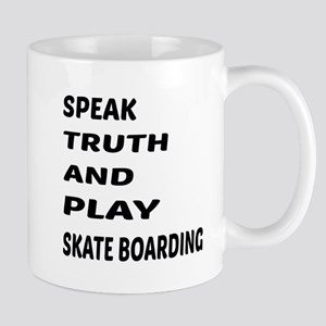 Speak Truth And Play Skate Board 11 oz Ceramic Mug