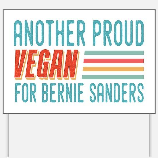 Another Proud Vegan For Bernie Yard Sign