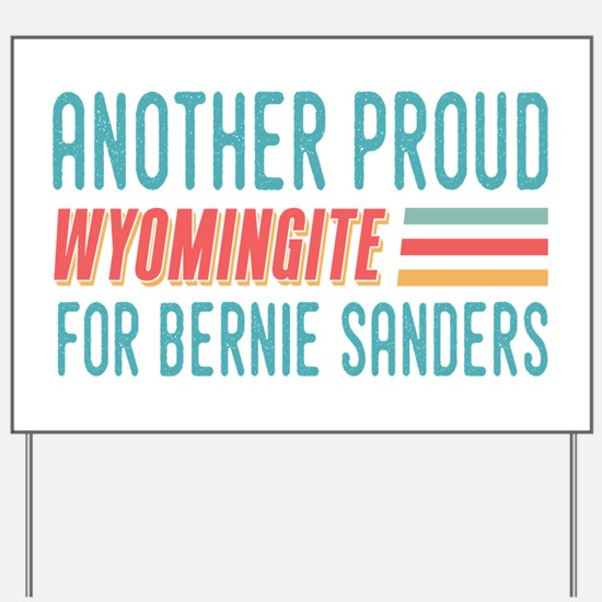 Another Proud Wyomingite For Bernie Yard Sign