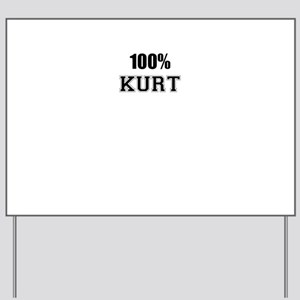 100% KURT Yard Sign