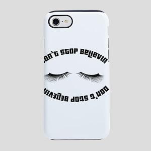 Don`t stop believin' iPhone 8/7 Tough Case
