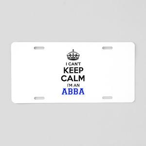 I cant keep calm Im ABBA Aluminum License Plate