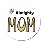 Almighty Mom Round Car Magnet