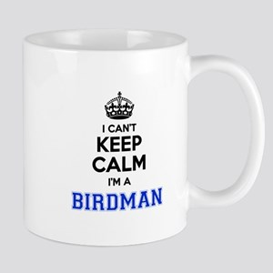 I cant keep calm Im BIRDMAN Mugs