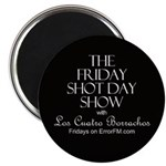 Friday Shot Day Show Magnet