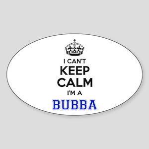 I cant keep calm Im BUBBA Sticker