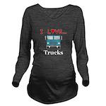 I Love Trucks Long Sleeve Maternity T-Shirt
