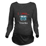 I Love Trucks Long Sleeve Maternity T-Shirt